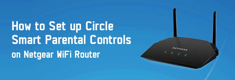 Circle-Smart-Parental-Controls-on-Netgear-WiFi-Router