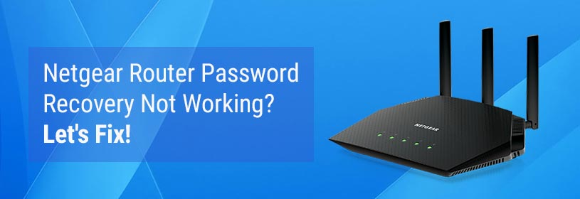 Netgear Router Password Recovery Not Working? Let's Fix!