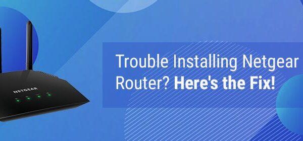 Trouble Installing Netgear Router